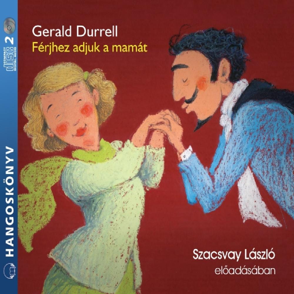 Gerald Durrell: Férjhez adjuk a mamát