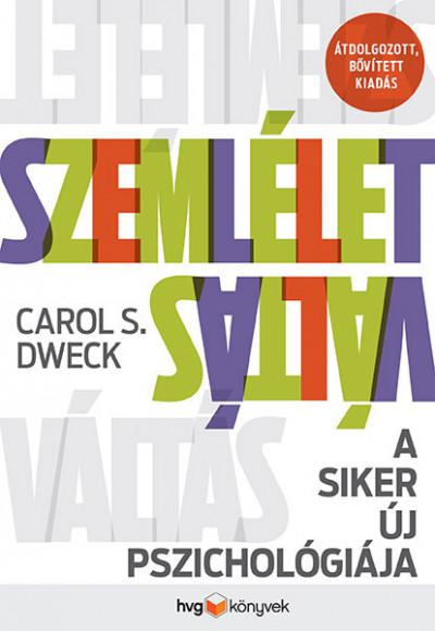 Carol S. Dweck: Szemléletváltás