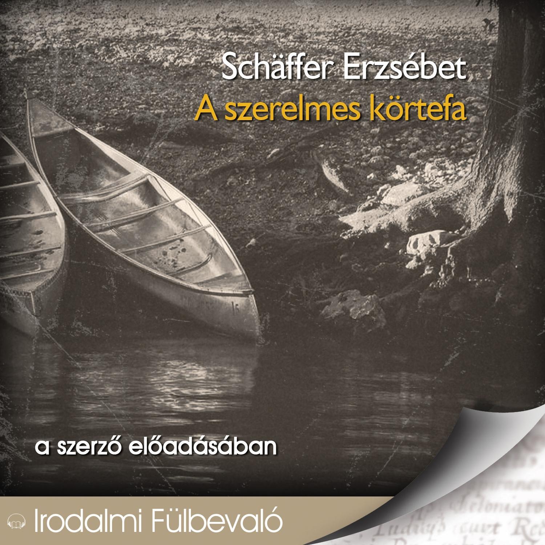 Schäffer Erzsébet - A szerelmes körtefa - Hangoskönyv