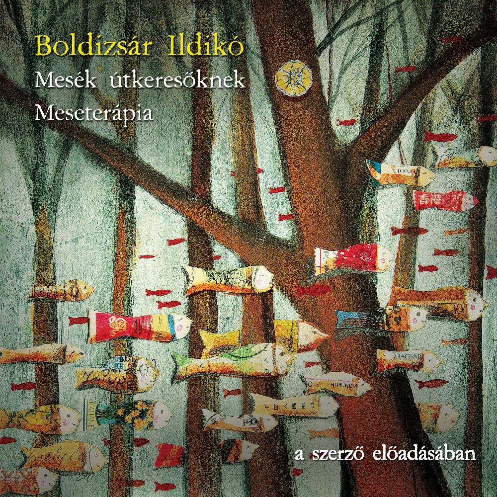 Boldizsár Ildikó - Mesék útkeresőknek - Hangoskönyv