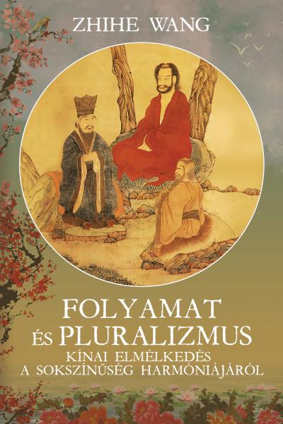 Zhihe Wang: Folyamat és Pluralizmus