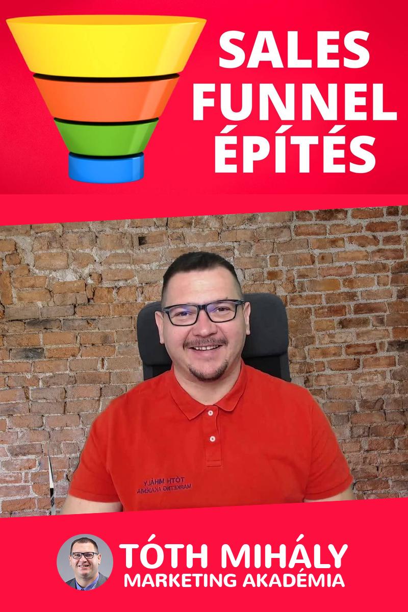 Tóth Mihály: Sales Funnel Építés Mesterkurzus