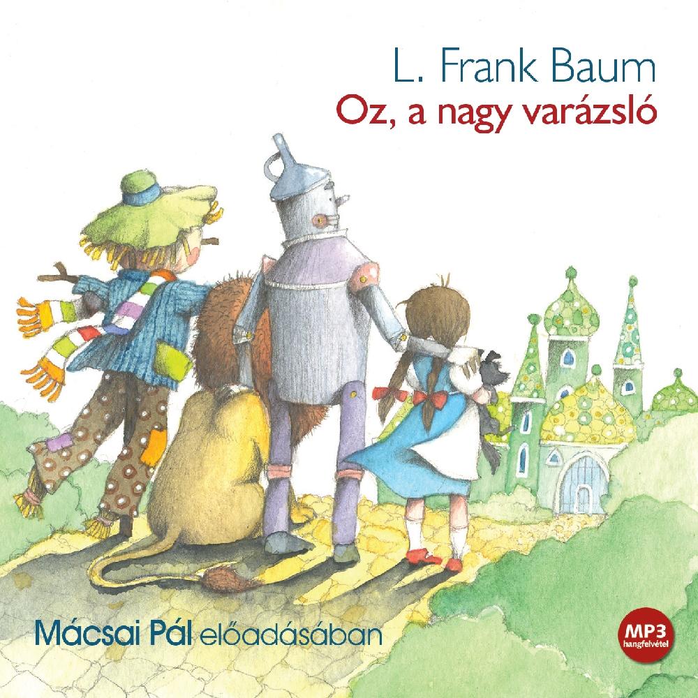 L. Frank Baum: Oz, a nagy varázsló