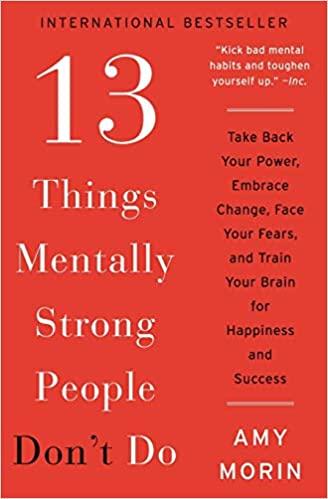 Amy Morin: 13 dolog, amit a mentálisan erős emberek elkerülnek