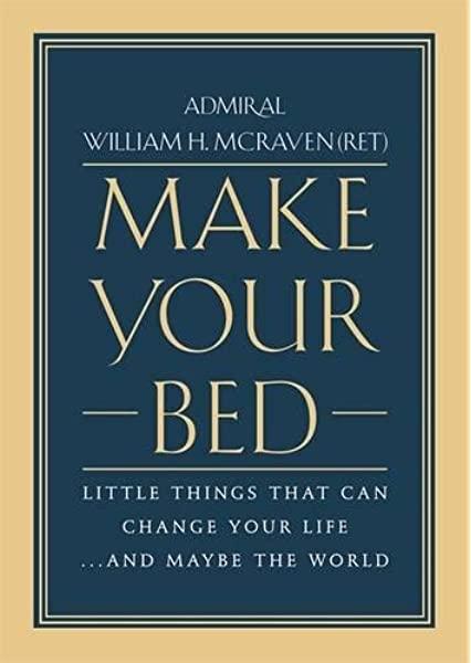 William H. McRaven: Vesd be az ágyad