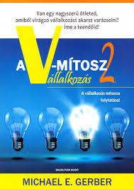 Michael E. Gerber: A V - mítosz 2.
