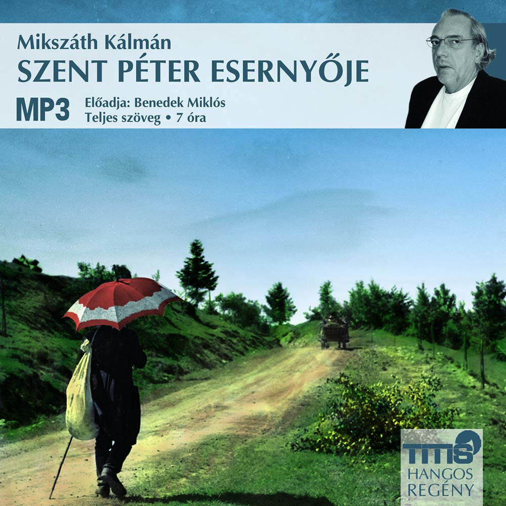 Mikszáth Kálmán - Szent Péter esernyője - Hangoskönyv