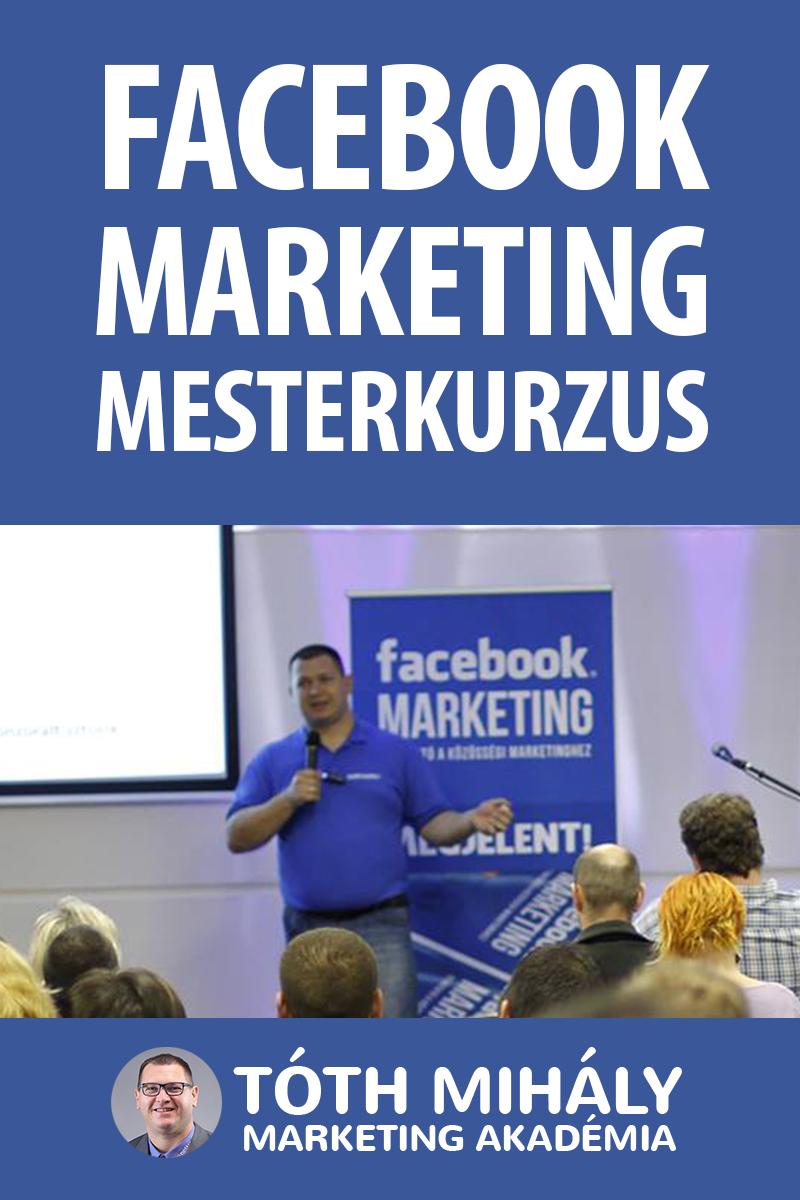 Tóth Mihály: Facebook Marketing Mesterkurzus