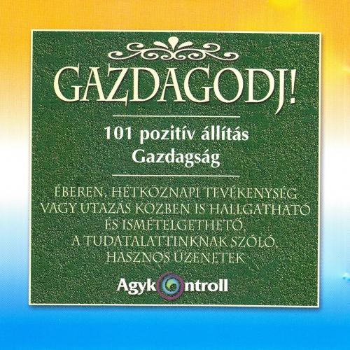 Sólyom Ildikó, Dr. Domján László: Gazdagodj!