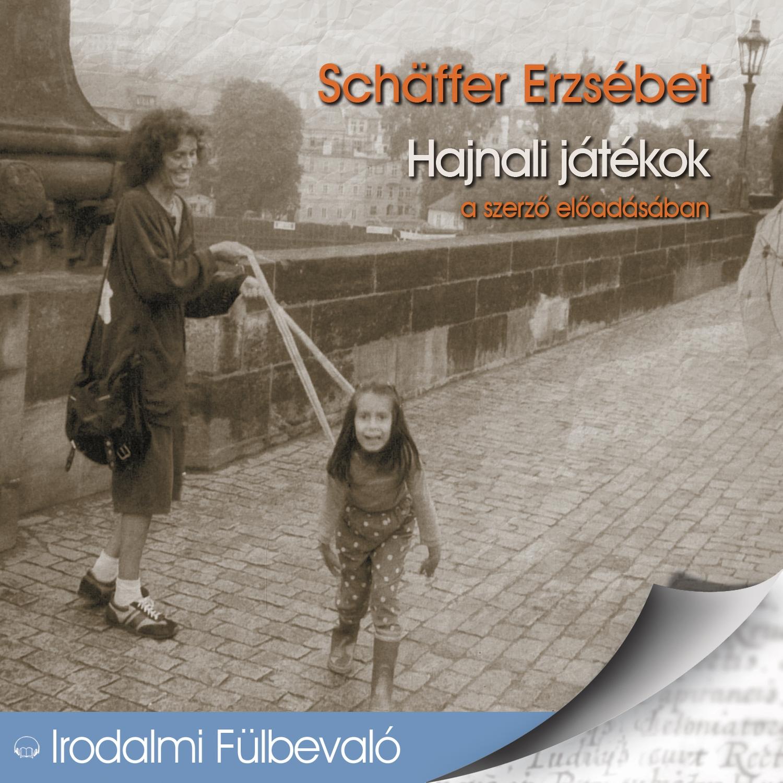 Schäffer Erzsébet - Hajnali játékok - Hangoskönyv
