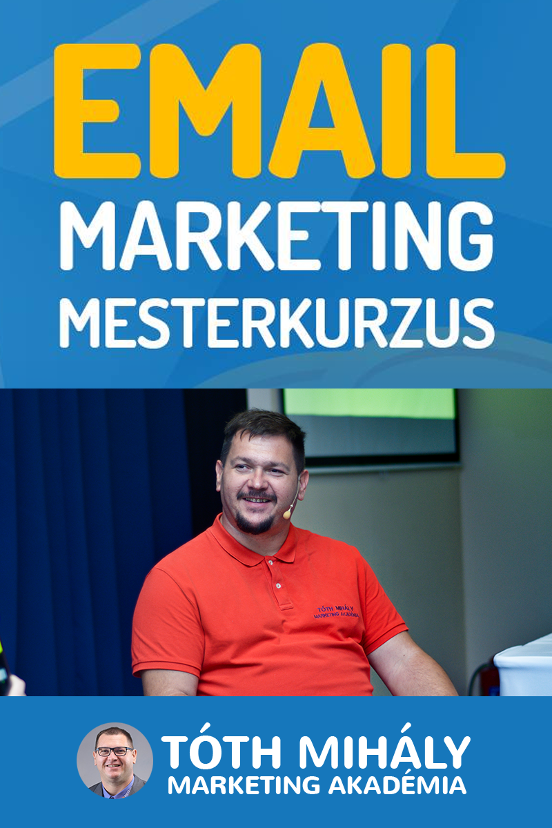Tóth Mihály: Email marketing Mesterkurzus