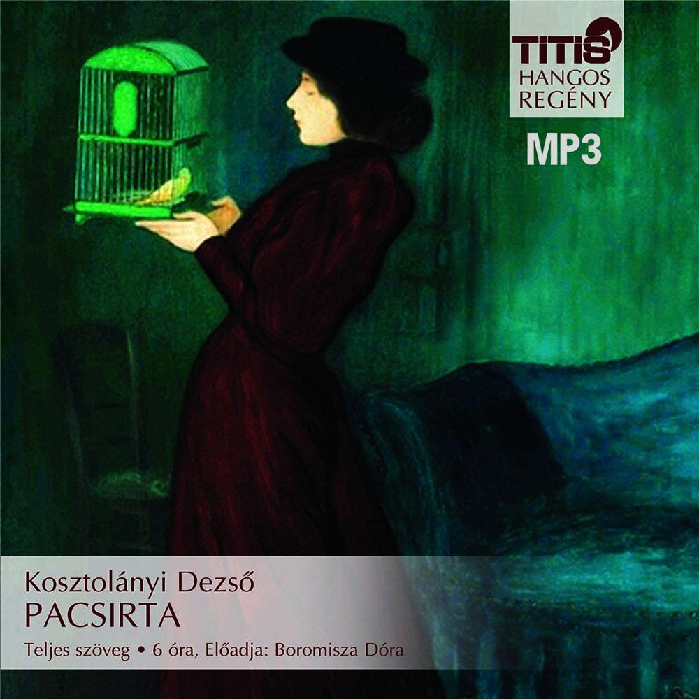 Kosztolányi Dezső - Pacsirta - Hangoskönyv