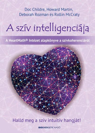 Doc Childre, Howard Martin, Rollin McCraty, Deborah Rozman: A szív intelligenciája