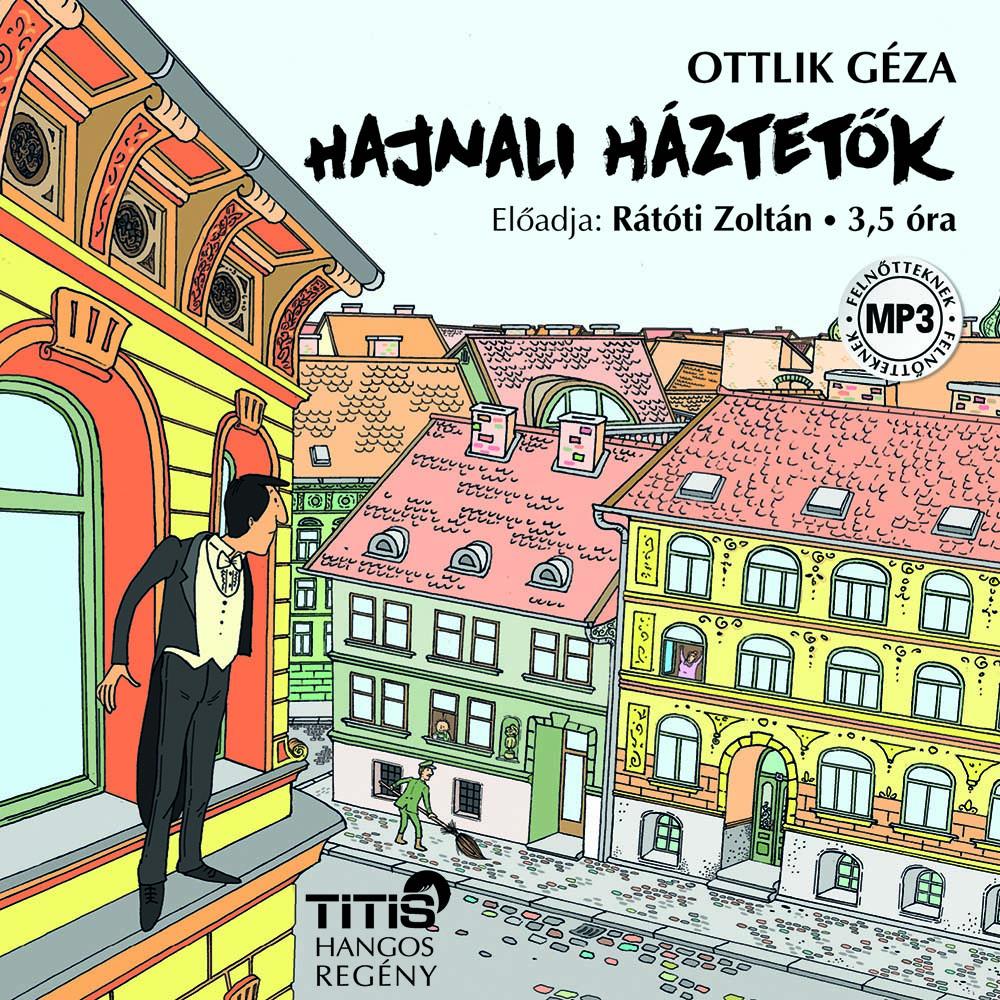 Ottlik Géza - Hajnali háztetők - Hangoskönyv