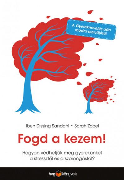 Iben Dissing Sandahl, Sarah Zobel: Fogd a kezem!