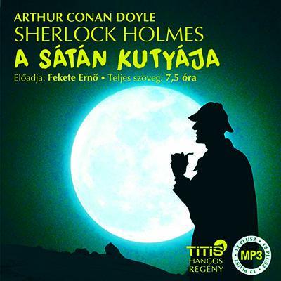 Arthur Conan Doyle: Sherlock Holmes - (3. regény)  A sátán kutyája