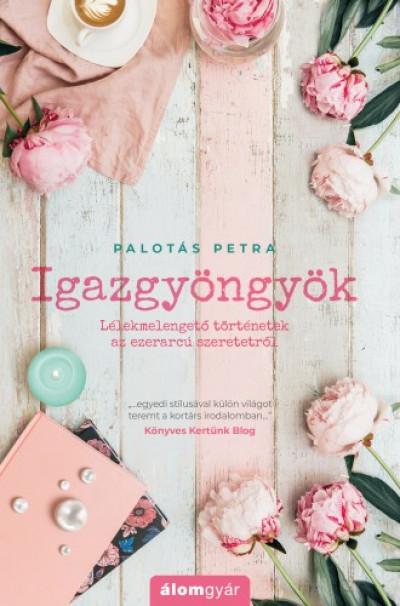Palotás Petra: Igazgyöngyök