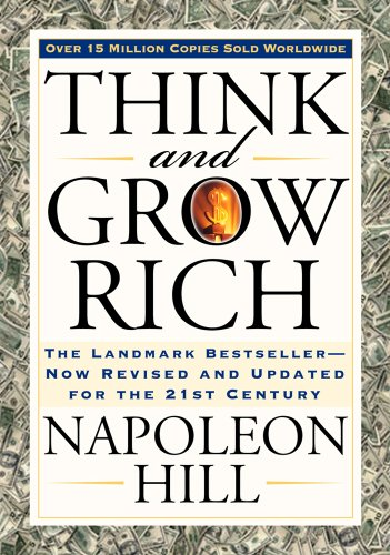Napoleon Hill: Gondolkozz és gazdagodj!