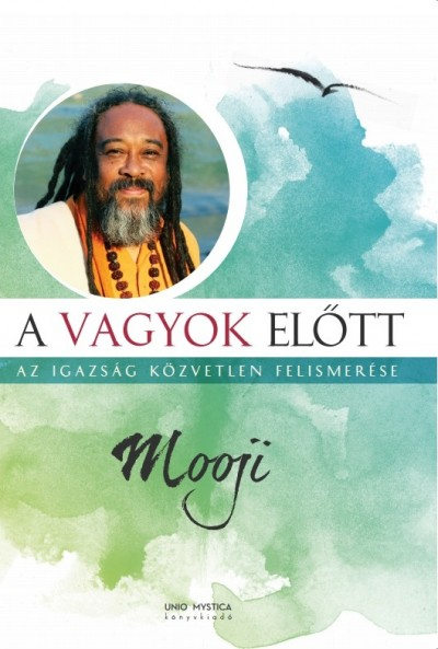Mooji: A vagyok előtt
