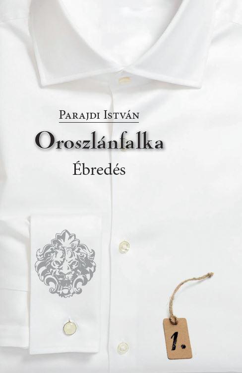 Parajdi István: Oroszlánfalka - Ébredés