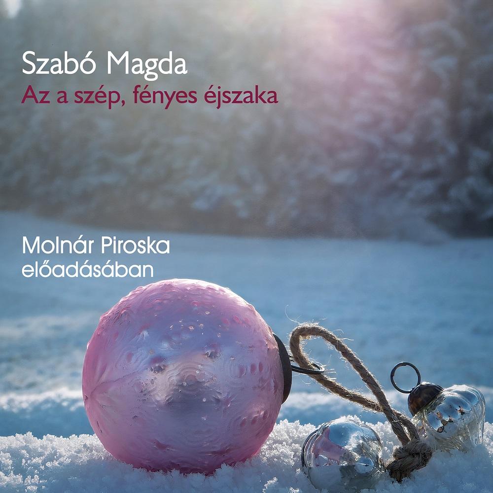 Szabó Magda: Az a szép, fényes éjszaka