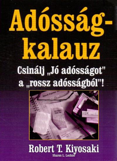 Robert T. Kiyosaki - Adósságkalauz - Hangoskönyv