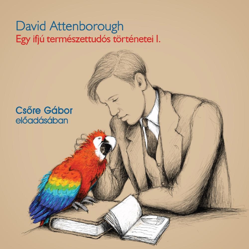 David Attenborough: Egy ifjú természettudós történetei I.