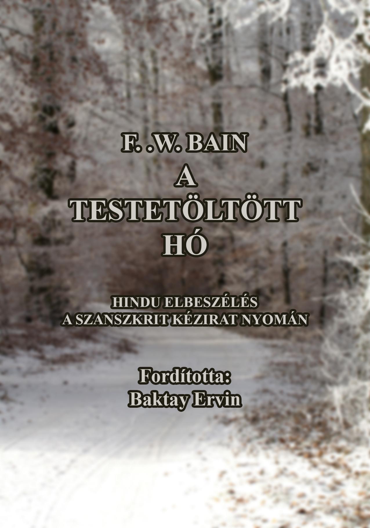 F. W. Bain: A testetöltött hó