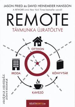 Jason Fried, David Heinemeier Hansson: Remote