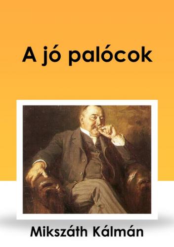 Mikszáth Kálmán: A jó palócok
