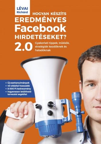 Lévai Richárd: Hogyan készíts eredményes Facebook hirdetéseket?