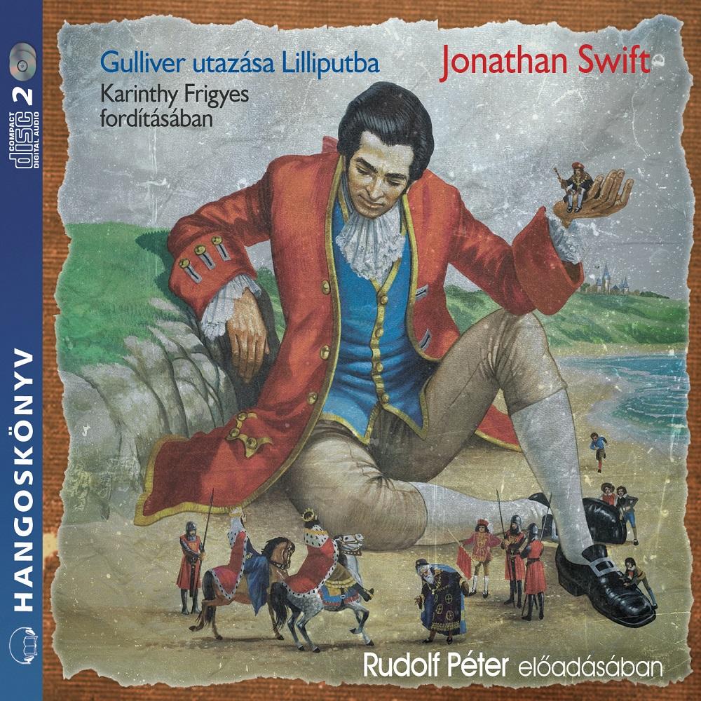 Jonathan Swift: Gulliver utazása Lilliputba