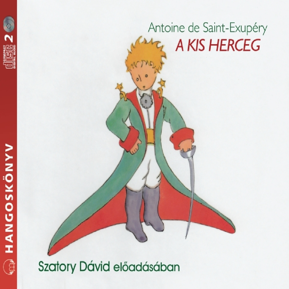 Antoine de Saint-Exupéry - A kis herceg - Hangoskönyv