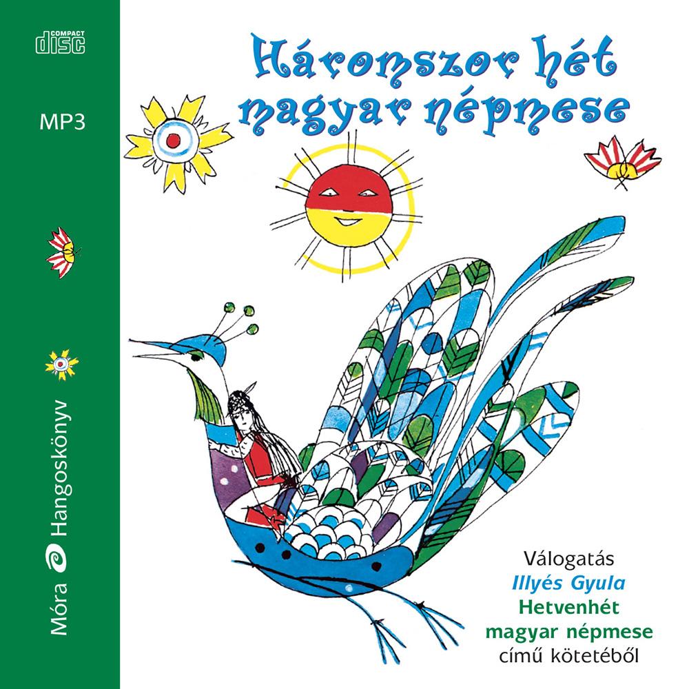 Illyés Gyula: Háromszor hét magyar népmese