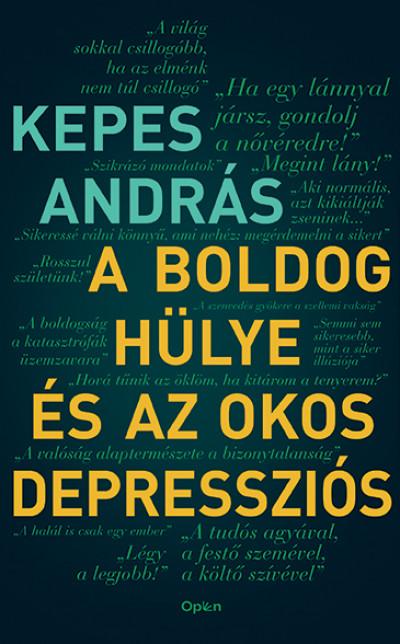 Kepes András: A boldog hülye és az okos depressziós