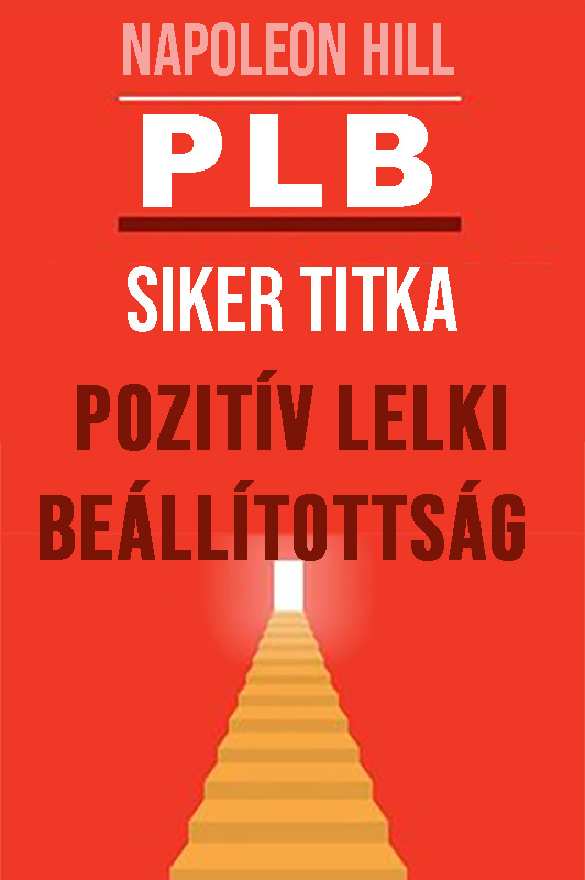 Napoleon Hill, W. Clement Stone: A siker titka: PLB