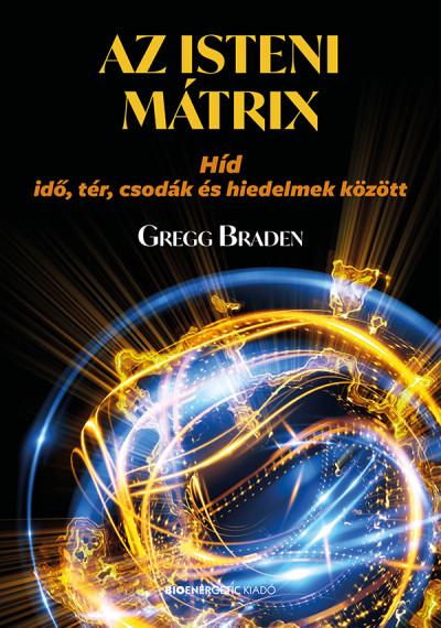 Gregg Braden: Az isteni mátrix