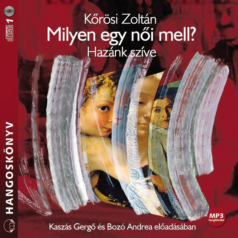 Kőrösi Zoltán - Milyen egy női mell? - Hangoskönyv