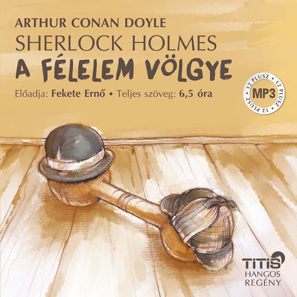 Arthur Conan Doyle: Sherlock Holmes - (4. regény)  A félelem völgye