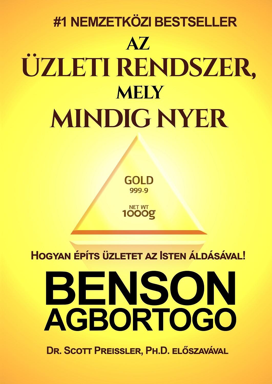 Benson Agbortogo: Az üzleti rendszer, mely mindig nyer