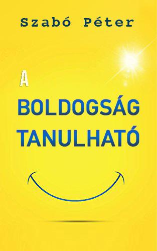 Szabó Péter: A boldogság tanulható