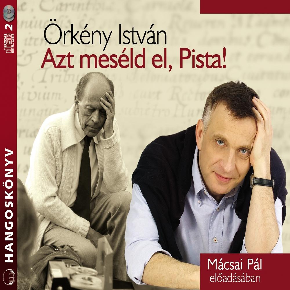 Örkény István: Azt meséld el, Pista!