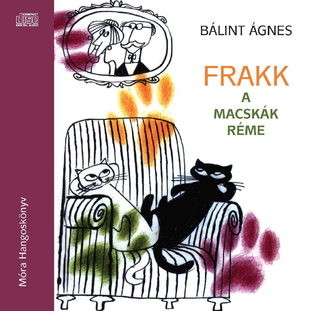 Bálint Ágnes: Frakk a macskák réme