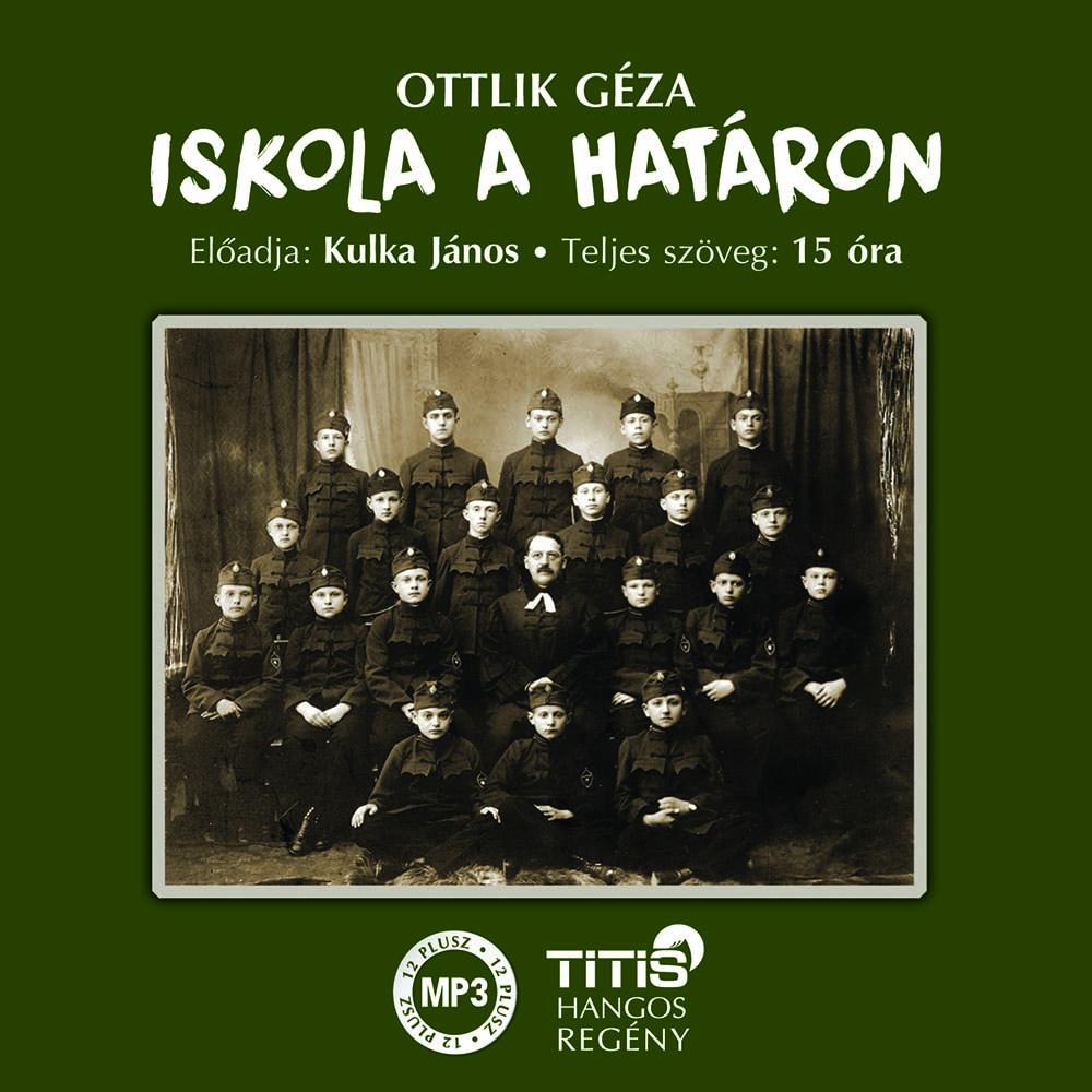 Ottlik Géza - Iskola a határon - Hangoskönyv