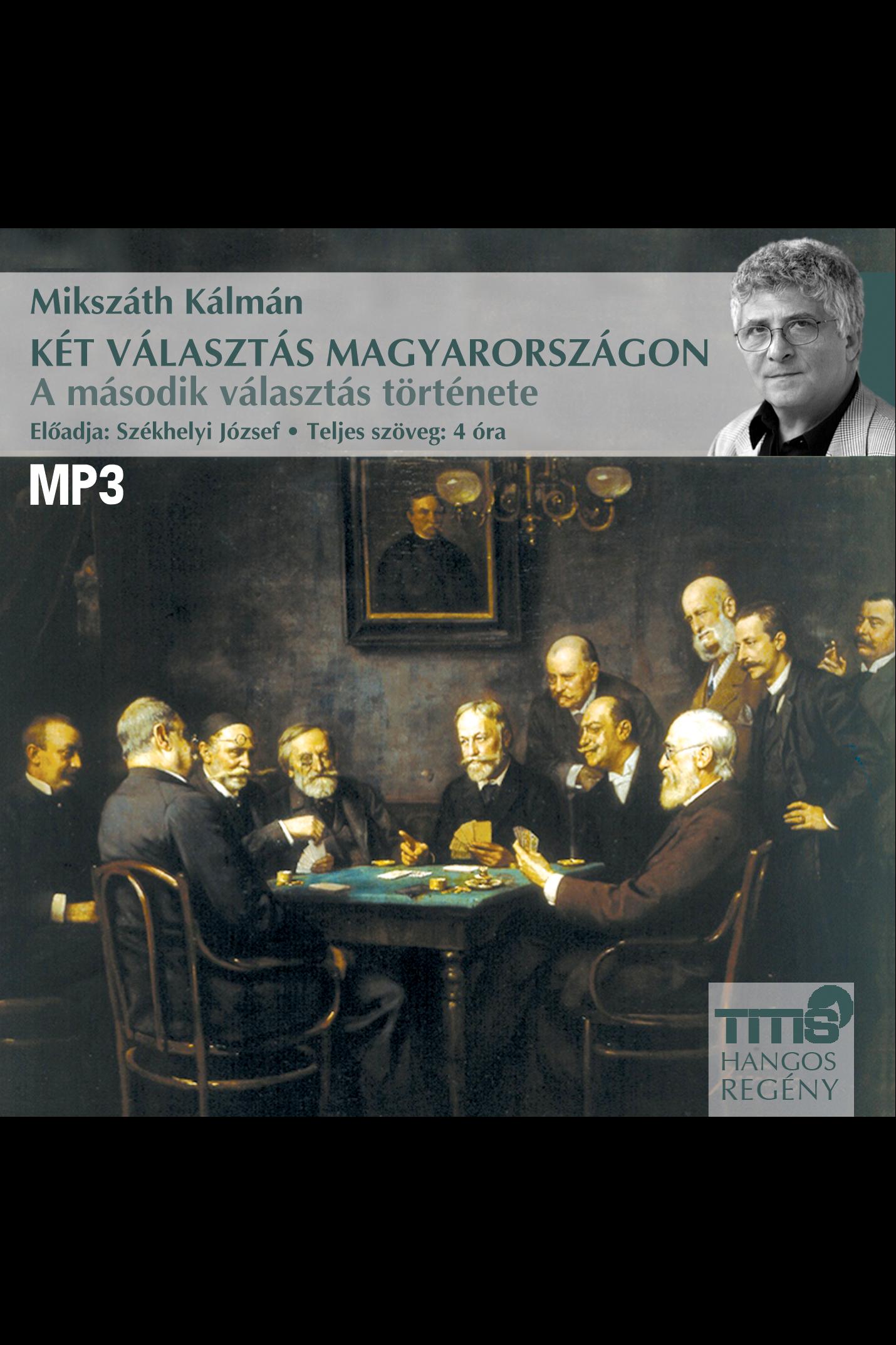 Mikszáth Kálmán: Két választás Magyarországon - A második választás története