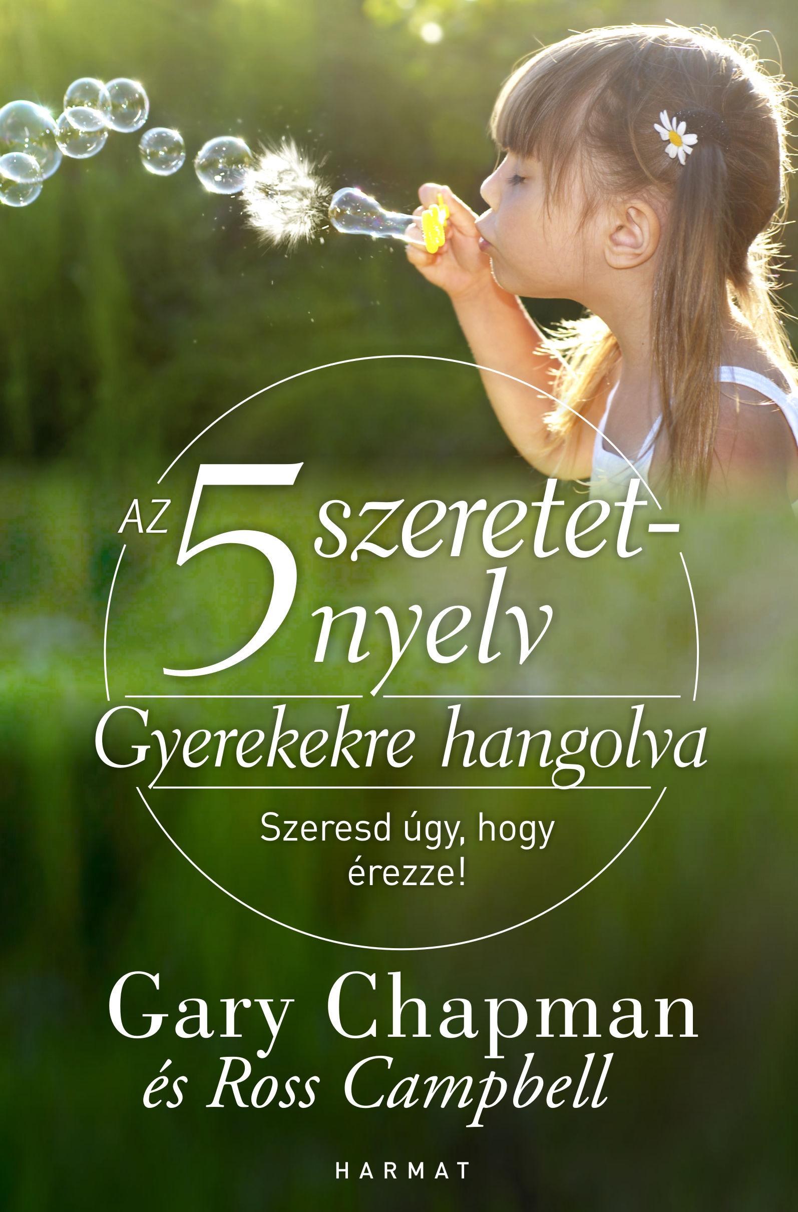 Gary Chapman, Ross Campbell: Az 5 szeretetnyelv: Gyerekekre hangolva