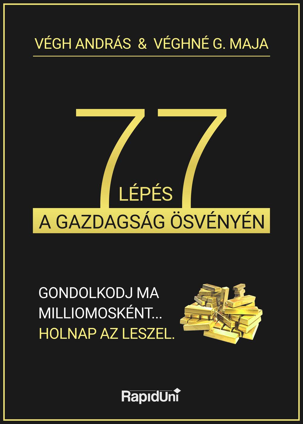 Végh András, Véghné G. Maja: 77 lépés a gazdagság ösvényén