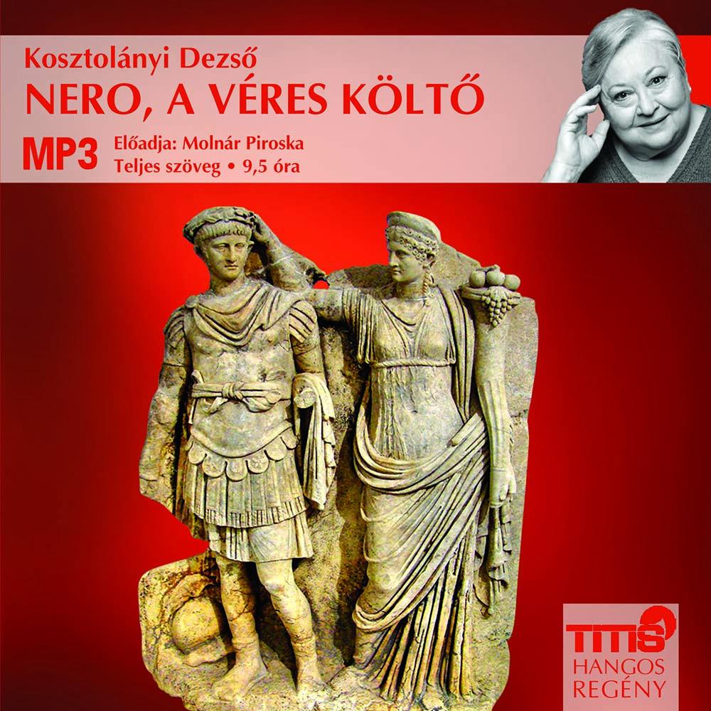 Kosztolányi Dezső - Nero, a véres költő - Hangoskönyv