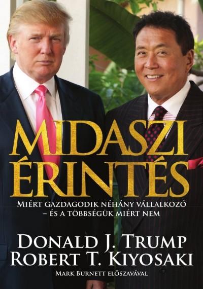 Robert T. Kiyosaki, Donald J. Trump: Midaszi érintés
