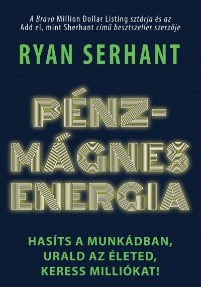 Ryan Serhant: Pénzmágnes energia